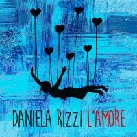 """DANIELA RIZZI: Uscito il singolo di esordio """"L'AMORE"""""""