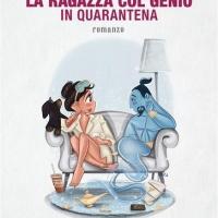 """In libreria e non solo…""""La ragazza col genio in quarantena"""" di Marianna Bonavolontà"""