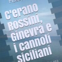 """""""C'erano Rossini, Ginevra e i Cannoli Siciliani"""", il primo libro di Mosby Eugenio Bollani"""