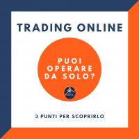 Trading Online: puoi operare da solo?