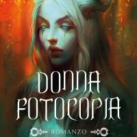 """""""Donna fotocopia"""", il nuovo romanzo dello scrittore Leandro Capasso"""