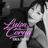 """""""Senza un noi"""": il nuovo singolo di Luisa Corna"""