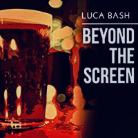 LUCA BASH – BEYOND THE SCREEN