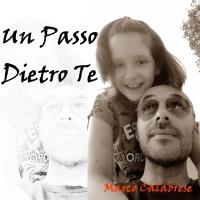 """Marco Calabrese """"Un passo dietro te"""" il ritorno in musica del cantautore di origini calabresi"""