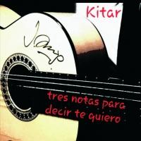 """Kitar  - """"TRES NOTAS PARA DECIR TE QUIERO"""""""