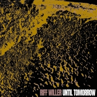 "Riff Willer ""Until Tomorrow"" il primo singolo estratto dall'album  ""Streets of Chance"" del cantautore abruzzese"