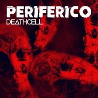 Periferico, è uscito il nuovo album dei Death Cell