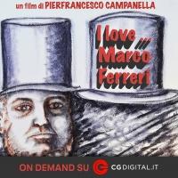 """""""I love… Marco Ferreri"""" di Pierfrancesco Campanella finalmente on line sulla piattaforma CG Digital"""