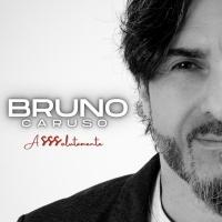 """Bruno Caruso """"ASSSolutamente"""" il nuovo singolo estratto dall'album d'esordio del cantautore romano d'adozione"""