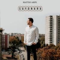 """Matteo Arpe in tutti gli store digitali con il singolo """"Sayonara"""""""
