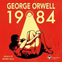 """""""1984"""" di George Orwell presentato in audiolibro dalla casa editrice il Narratore"""