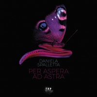 """""""PER ASPERA AD ASTRA"""" IL NUOVO ALBUM DI DANIELA SPALLETTA"""