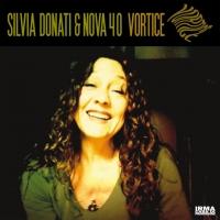 """""""VORTICE"""" IL NUOVO ALBUM FIRMATO SILVIA DONATI & NOVA 40"""