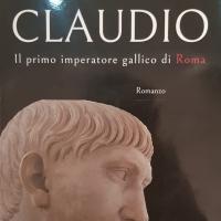 """""""Claudio. Il primo imperatore gallico di Roma"""", il saggio storico di Raffaele Bene"""