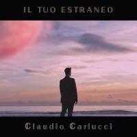 """Claudio Carlucci, """"Il tuo estraneo"""""""
