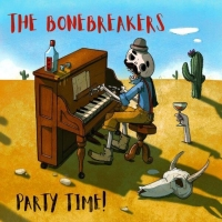 Party Time il nuovo album The Bonebreakers