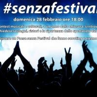 #SENZAFESTIVAL - Il 28 febbraio alle 18 un evento per sottolineare l'importanza e il valore dei festival e dei contest italiani