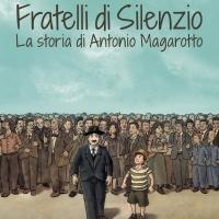 """Il Treno onlus presenta la graphic novel """"Fratelli di silenzio. La storia di Antonio Magarotto"""""""