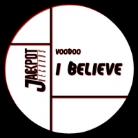 VOODOO, il singolo I Believe (Jackpot Records) è un grido tra ritmo e speranza