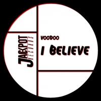 VODOO, il singolo I Believe (Jackpot Records) è un grido tra ritmo e speranza