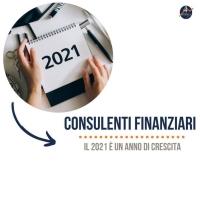 Consulenti finanziari: il 2021 è un anno di crescita