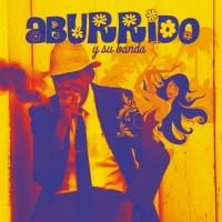 """Dal 9 marzo in radio """"ABURRIDO"""" il singolo di ABURRIDO y su Banda"""