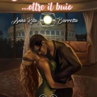 """Anna Rita Barretta presenta il romanzo rosa """"L'Incanto… oltre il buio"""""""