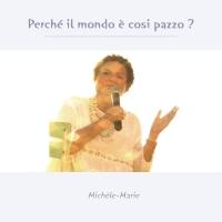 """Michèle-Marie in radio e negli store digitali con il brano """"Perchè il mondo è cosi pazzo?"""""""
