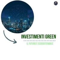Investimenti green: il futuro è ecosostenibile
