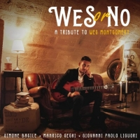 Esce Wes or No, a Tribute to Wes Montgomery di Simone Basile - etichetta Emme Record Label