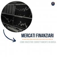 Mercati finanziari: come investire correttamente in borsa