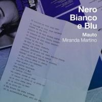 """MAUTO feat. MIRANDA MARTINO """"Nero bianco e blu"""" da un testo inedito di Piero Ciampi"""