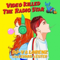 "DJ-V & Lorenz feat. Leinad & Ester in radio con ""Video Killed The Radio Star"""
