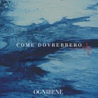 Come dovrebbero, il nuovo singolo di OGNIBENE fuori il 9 aprile