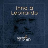 """ALBERTO VINCENZO VACCARI """"Inno a Leonardo"""" è l'unico inno al mondo dedicato al genio universale"""