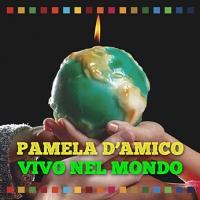 """PAMELA D'AMICO: uscito in radio il nuovo singolo """"VIVO NEL MONDO"""""""