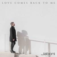 """Esce """"Love comes back to me"""" il nuovo singolo del cantautore Jaboni"""
