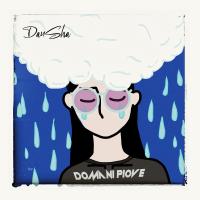 """Fuori ora il singolo di DanSha """"Domani Piove"""""""