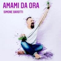 """SIMONE BAROTTI """"Amami da ora"""" è il nuovo brano del cantautore romano"""