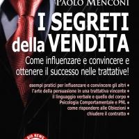 Paolo Menconi – Nel suo nuovo libro ci svela: I Segreti della Vendita.
