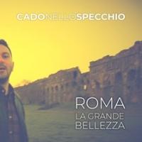 """Cado nello specchio """"Roma""""(La grande bellezza) è il nuovo singolo della band romana uscito nel giorno del Natale di Roma"""
