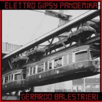 "Gerardo Balestrieri - ""ELETTRO GIPSY PANDEMIKA"" (Interbeat, Aprile 2021)"