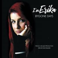 I'M ERIKA: da oggi in radio il nuovo singolo