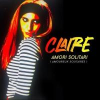 """Claire in radio il suo nuovo singolo """"Amori solitari"""""""