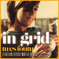 Italian Disco Mafia, un loro remix per In-Grid - Tu es Foutu