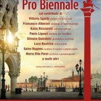 Pro Biennale: dal 29 maggio Sgarbi e tanti altri nel cuore di Venezia per l'arte che non si ferma