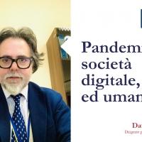 Pandemia, società digitale, etica ed umanità