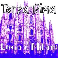 Terza Rima, Lucia e Milano