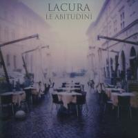 LaCura , Le Abitudini