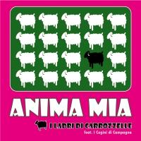 I LADRI DI CARROZZELLE feat. I Cugini di Campagna – Anima mia